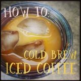 How To: Cold Brew Iced Coffee