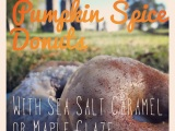 Pumpkin Spice Donuts with Sea Salt Caramel or Maple Glaze